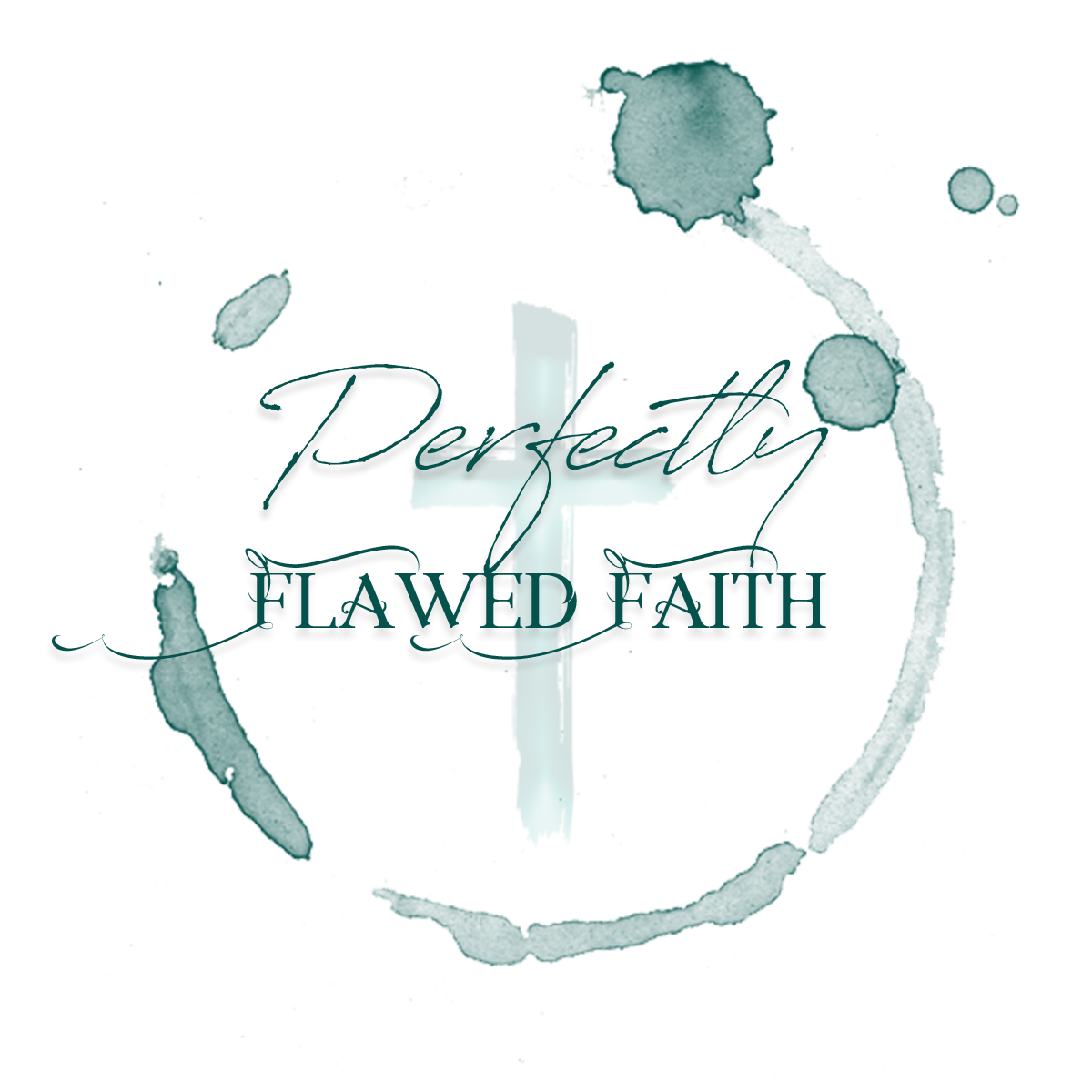 Perfectly Flawed Faith